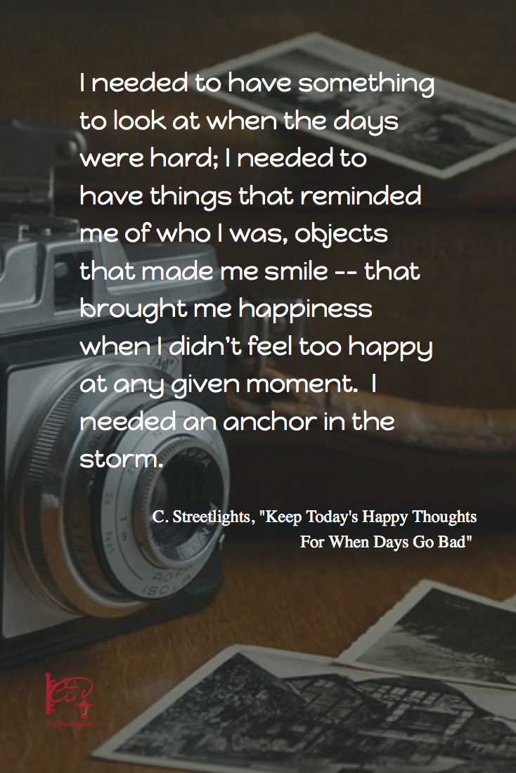 A Happy Thoughts Shelf is something to look at that reminds you of who you are, that is an anchor in the storm.