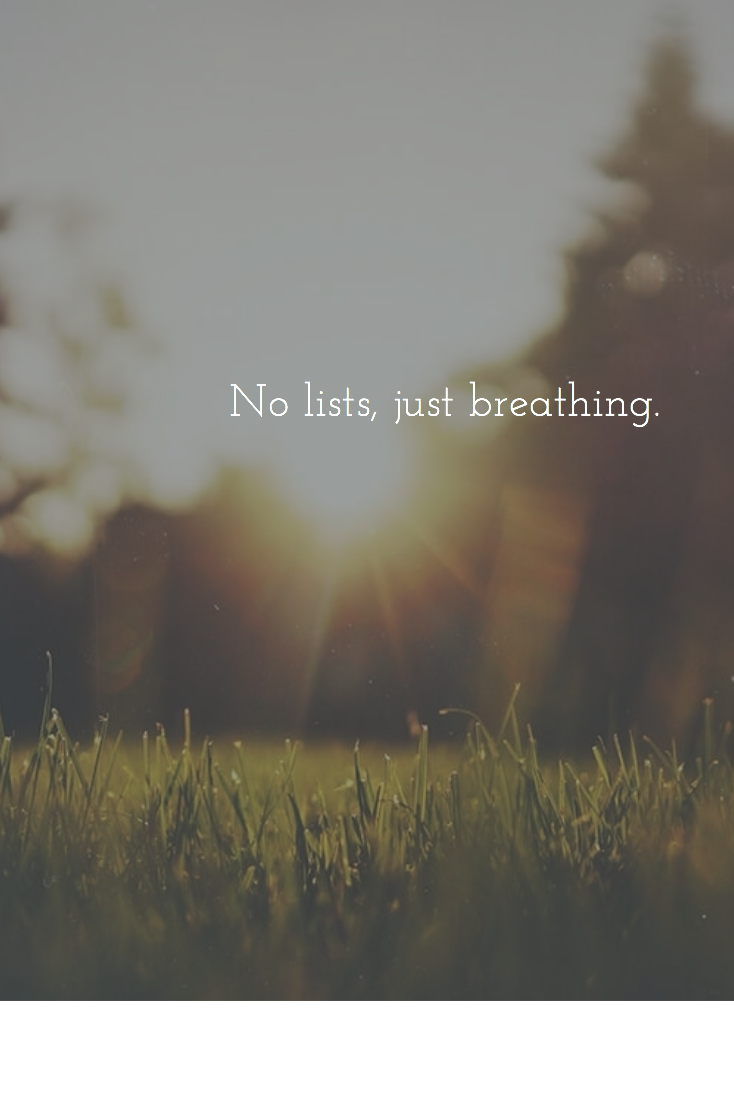 No Lists, Just Breathing
