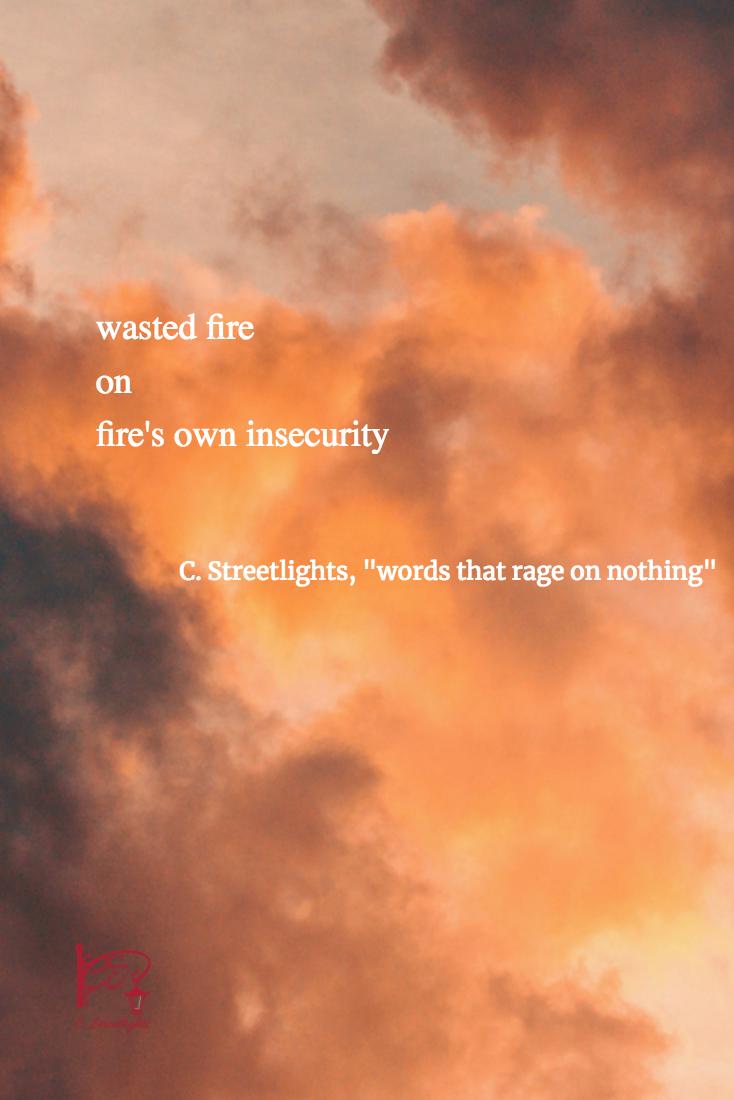"""""""words that rage on nothing"""" by C. Streetlights via @CStreetlights #Word #Rage #Poetry"""