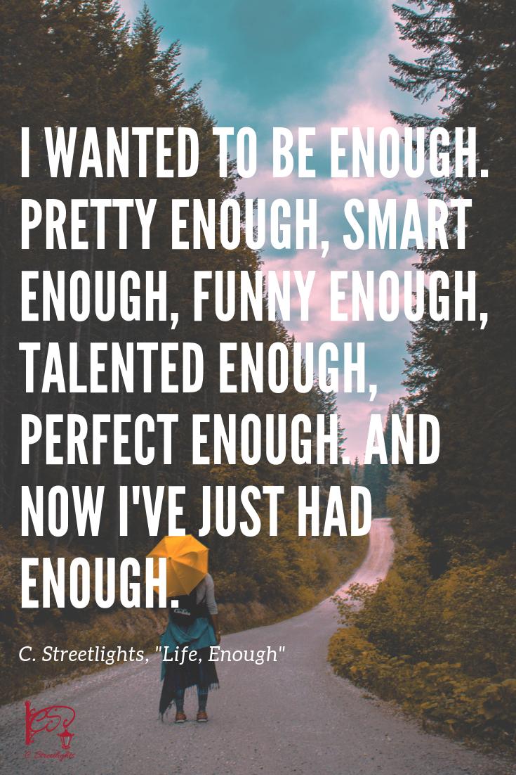 Life, Enough